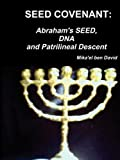 SEED COVENANT: Abraham's SEED, DNA and Patrilineal Descent