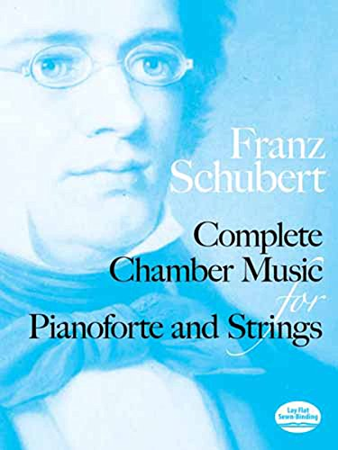 Complete Chamber Music for Pianoforte and Strings (Dover Chamber Music Scores)
