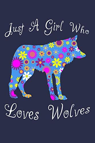Just A Girl Who Loves Wolves ()