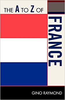 A to Z of France (The A to Z Guide Series)