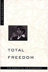 Total Freedom: The Essential Krishnamurti Kindle Edition