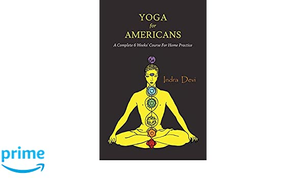 Yoga for Americans: A Complete 6 Weeks Course for Home ...