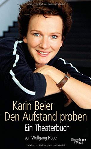 Karin Beier. Den Aufstand Proben  Ein Theaterbuch