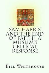 Sam Harris and The End of Faith: A Muslim's Critical Response