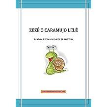 Zezé o caramujo lelé (1) (Portuguese Edition)
