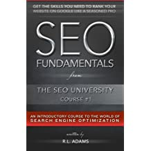 SEO Fundamentals: An Introductory Course to the World of Search Engine Optimization (The SEO University) (Volume 1)