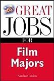 Great Jobs for Film Majors, Sandra Gordon, 0071405828