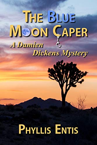 The Blue Moon Caper: A Damien Dickens Mystery (Damien Dickens Mysteries Book 5)