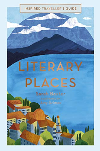 Travel Places (Literary Places (Inspired Traveller's Guides))