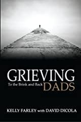 Grieving Dads: To the Brink and Back Paperback