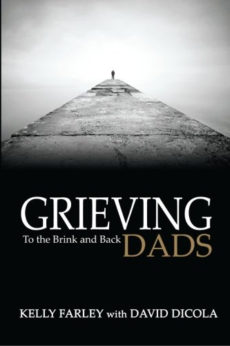 Grieving Dads: To the Brink and Back by Brand: Grieving Dads LLC