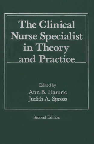 Clinical Nurse Specialist in Theory and Practice by Ann B. Hamric PhD RN FAAN (1989-01-15)