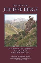 Treasures from Juniper Ridge: The Profound Treasure Instructions of Padmasambhava to the Dakini Yeshe Tsogyal