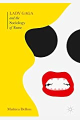 Lady Gaga and the Sociology of Fame: The Rise of a Pop Star in an Age of Celebrity Hardcover