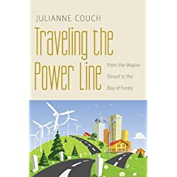 Traveling the Power Line: From the Mojave Desert to the Bay of Fundy (Our Sustainable Future)