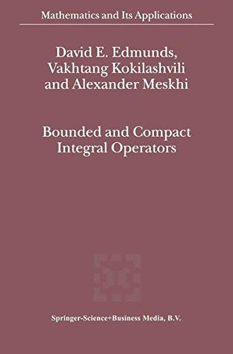 Bounded and Compact Integral Operators (Mathematics and Its Applications)