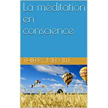 La méditation en conscience (French Edition)