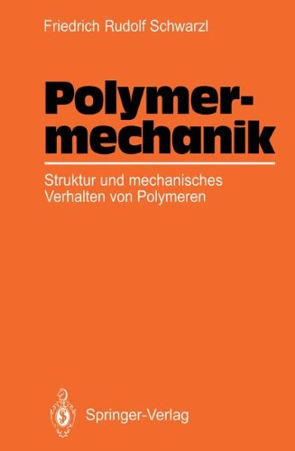 Polymermechanik: Struktur und mechanisches Verhalten von Polymeren