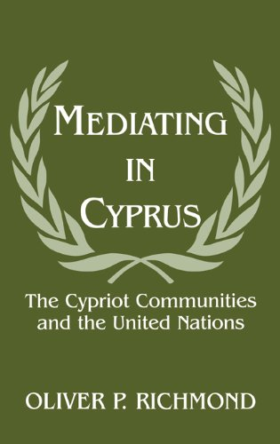 Mediating in Cyprus: The Cypriot Communities and the United Nations (Peacekeeping)