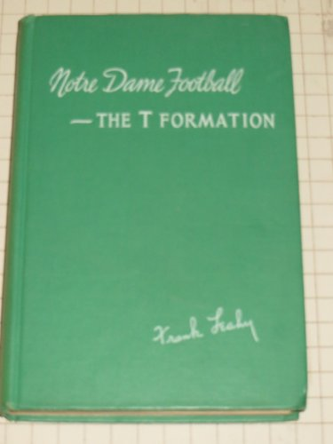 Notre Dame football: The T formation (Prentice-Hall books on health and sports)