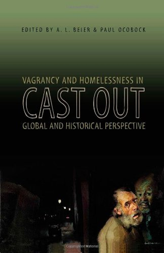 Cast Out: Vagrancy and Homelessness in Global and Historical Perspective (Ohio RIS Global Series) (Housing Cast)
