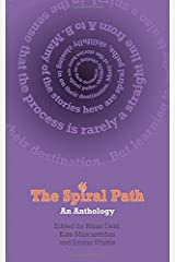 The Spiral Path 2010: Anthology of New Writing Paperback