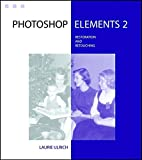 Restoration and Retouching with Photoshop(r) Elements 2