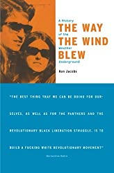The Way the Wind Blew: A History of the Weather Underground (Haymarket Series)