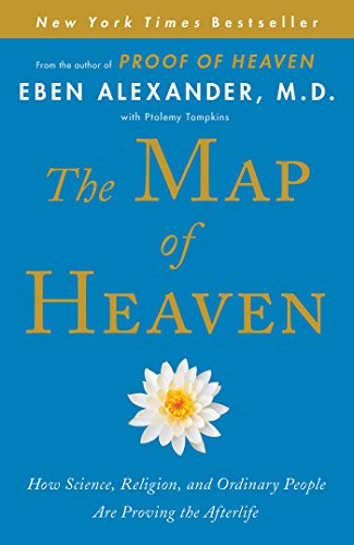 The Map of Heaven: How Science, Religion, and Ordinary People Are Proving the Afterlife (To The Best Of My Knowledge Meaning)