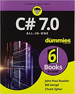 C# 7 0 All-in-One For Dummies: John Paul Mueller, Bill Sempf