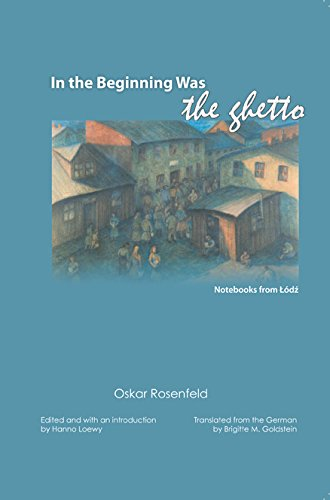Read Online In the Beginning Was the Ghetto: Notebooks from Lodz pdf epub