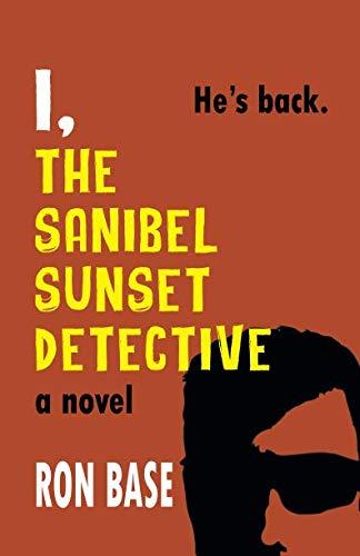 (I, The Sanibel Sunset Detective (The Sanibel Sunset Detective Mysteries))