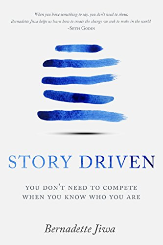 Story Driven: You don't need to compete when you know who you are cover
