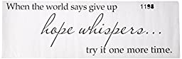When the world says give up hope whispers... try it one more time Vinyl wall art Inspirational quotes and saying home decor decal sticker
