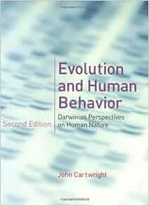 Evolution And Human Behavior Darwinian Perspectives On Human Nature