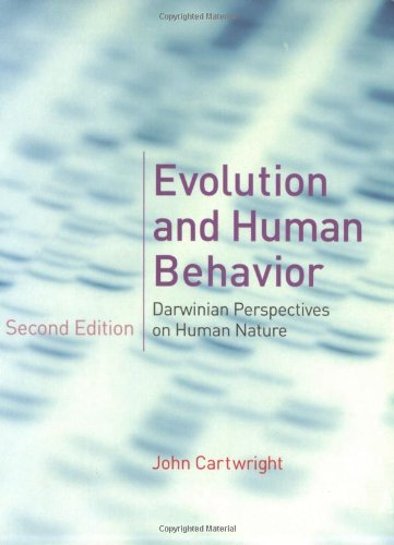 Evolution and Human Behavior: Darwinian Perspectives on Human Nature (Bradford Books)