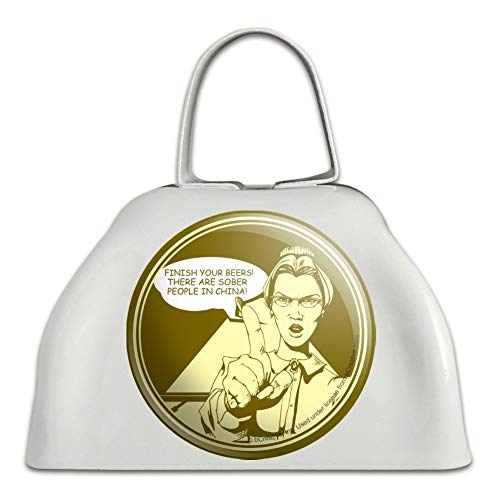 Finish Your Beers Sober People in China Funny Humor White Metal Cowbell Cow Bell ()