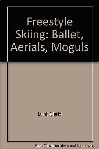 Freestyle Skiing: Ballet, Aerials, Moguls