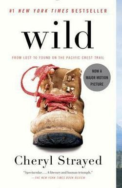 Cheryl Strayed: Wild : From Lost to Found on the Pacific Crest Trail (Paperback); 2013 Edition