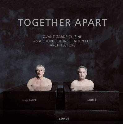 Together Apart: Avant-garde Cuisine as a Source of Inspiration for Architecture (Hardback) - Common