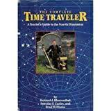 The Complete Time Traveler : A Tourist's Guide to the Fourth Dimension