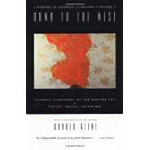 Dawn to the West: A History of Japanese Literature: Japanese Literature of the the Modern Era: Poetry, Drama, Criticism