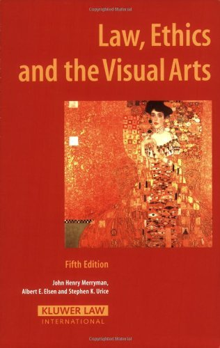 Law, Ethics And The Visual Arts 5th (Fifth) Issue: 5th (Fifth) Edition