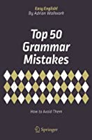 Top 50 Grammar Mistakes: How to Avoid Them Front Cover