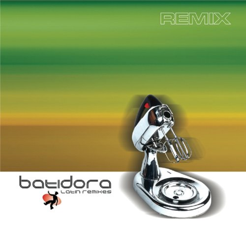 Various artists Stream or buy for $6.99 · Batidora (Latin Remixes)
