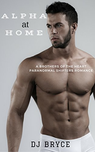 Alpha at Home (Brothers of the Heart Book 1) by [Bryce, DJ]