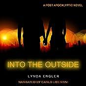 Into the Outside | Lynda Engler, Henry Dixon