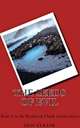 Michael Hawk and The Seeds of Evil (The Breakneck Hawk Action Series Book 6)