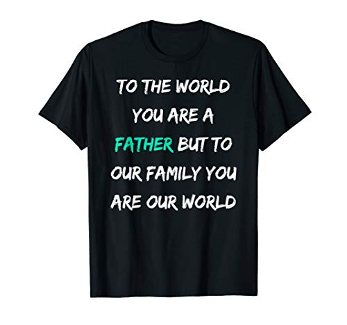 Father's Day Family Gift for Best Dad in the World T-Shirt