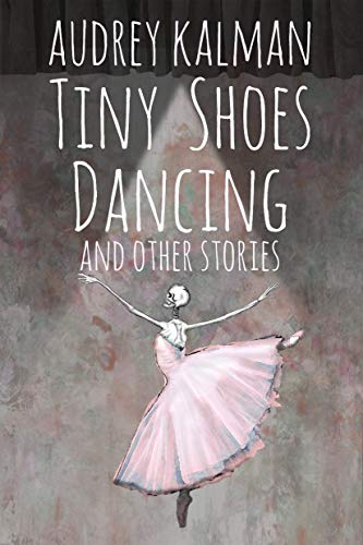 Tiny Shoes Dancing and Other Stories (Best Commercial Rat Food)